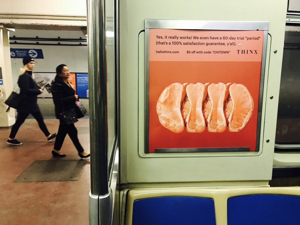 I saw Thinx ad in chicago subway and started to use it soon after